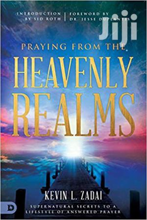 Praying From Heavenly Realms - Kevin Zadai | Books & Games for sale in Nairobi, Nairobi Central