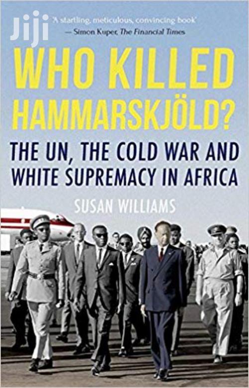 Who Killed Hammarskjold-susan Williams