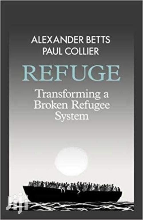 Refuge - Alexander Betts And Paul Collier