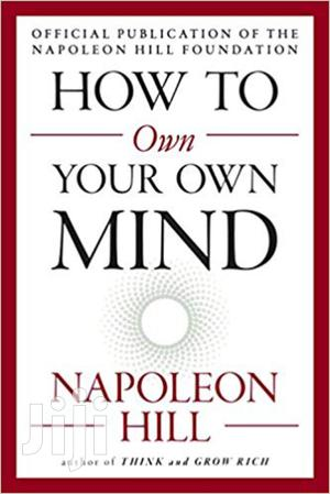 How To Own Your Mind-napoleon Hill | Books & Games for sale in Nairobi, Nairobi Central