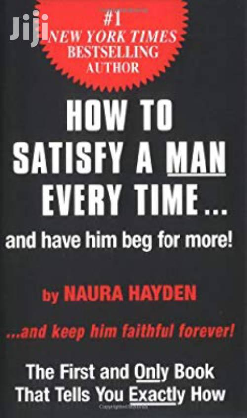 How To Satisfy A Man Every Time By Naura Hayden
