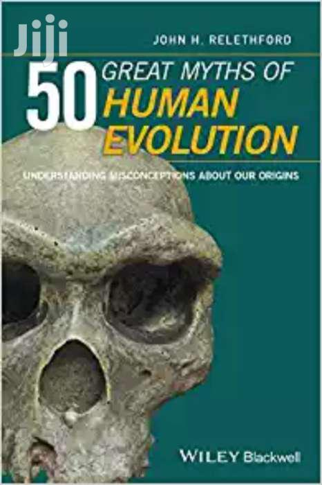 50 Great Myths Of Human Evolution -wiley Blackwell