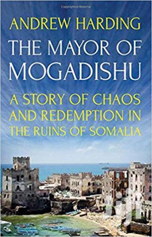 The Mayor Of Mogandishu-andrew Harding | Books & Games for sale in Nairobi, Nairobi Central