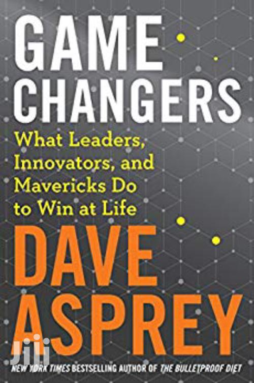 Game Changers -Dave Asprey