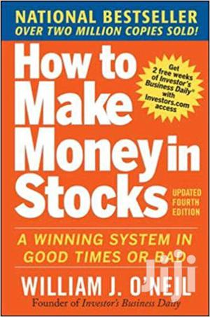 How To Make Money In Stocks-william O'neil | Books & Games for sale in Nairobi, Nairobi Central