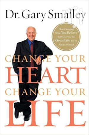Change Your Heart Change Your Life-dr Gary Smalley   Books & Games for sale in Nairobi, Nairobi Central