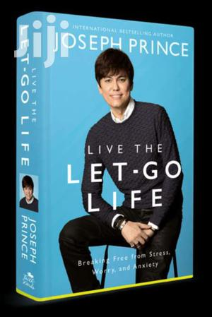 Live The Let-go Lifebreaking Free From Stress Worry Joseph Prince | Books & Games for sale in Nairobi, Nairobi Central