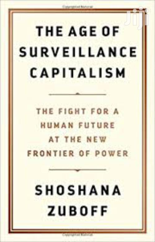 The Age of Surveillance Capitalism- Shoshana Zuboff