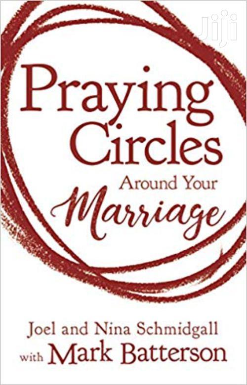 Praying Circles Around Your Marriage - Joel and Nina Schmidgall