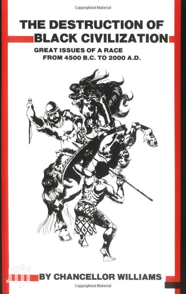 Archive: Ebooks~The Destruction Of Black Civilization~History~Africa~Blackpower