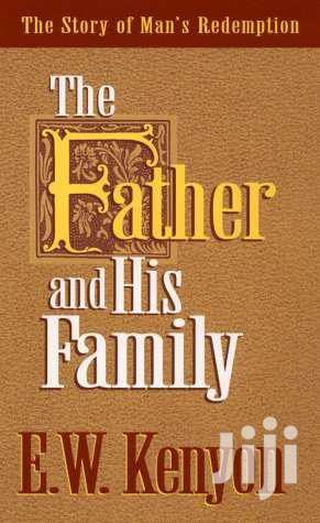 The Father And His Family By  E. W Kenyon   Books & Games for sale in Nairobi, Nairobi Central