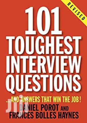 101 Toughest Interview Questions- Daniel Parot And Francis Hynes   Books & Games for sale in Nairobi, Nairobi Central