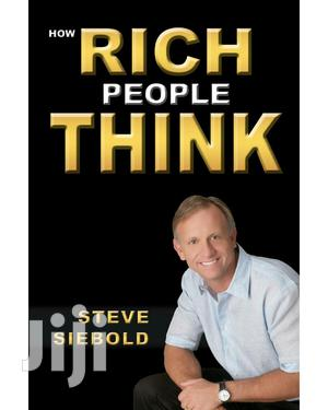 How Rich People Think by Steve Siebold~Wealth~Riches~Mindset Ebooks   Books & Games for sale in Nairobi, Nairobi Central
