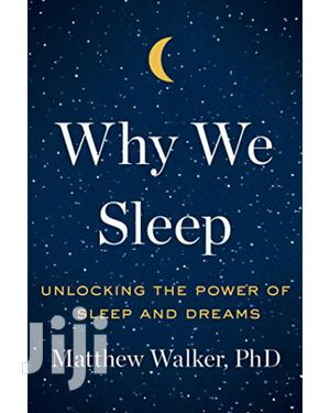 Why We Sleep by Matthew Walker~Science,Technology,Psychology Ebooks   Books & Games for sale in Nairobi, Nairobi Central