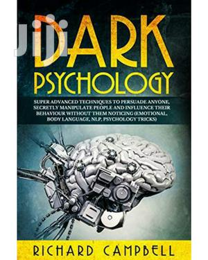 Dark Psychology Ways to PERSUADE ANYONE by Richard Campbell~Ebooks   Books & Games for sale in Nairobi, Nairobi Central