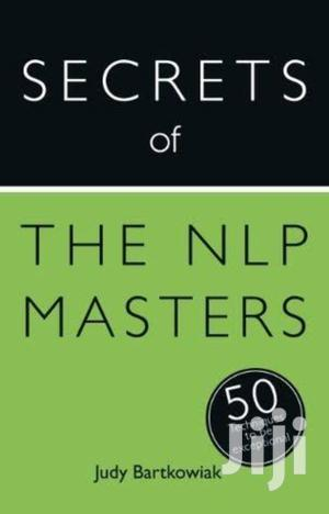 Secrets Of The NLP Masters: 50 Strategies To Be Exceptional | Books & Games for sale in Nairobi, Nairobi Central