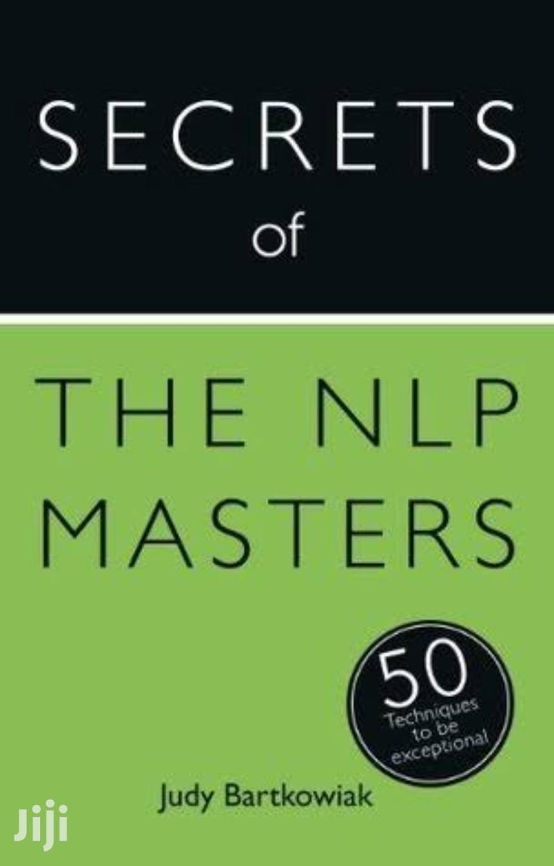 Secrets Of The NLP Masters: 50 Strategies To Be Exceptional