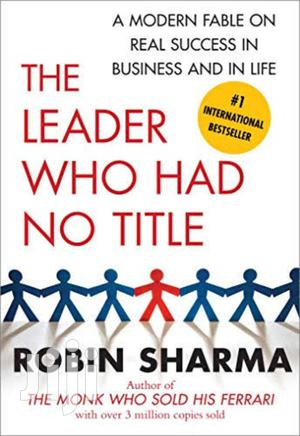 The Leader Who Had No Title By Robin Sharma | Books & Games for sale in Nairobi, Nairobi Central