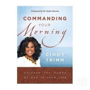 Sign In Commanding Your Morning-cindy Trimm   Books & Games for sale in Nairobi, Nairobi Central